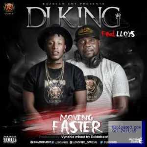 Dj King - Moving Fast ft. Lloys
